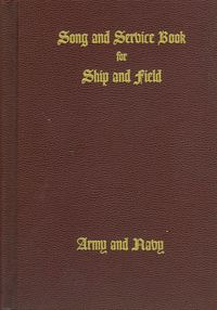 THE SONG AND SERVICE BOOK FOR SHIP & FIELD
