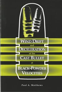WIND DRIFT AND DECELERATION OF THE CAST BULLET AT BLACKPOWDER VELOCITIES