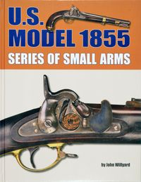 U.S. MODEL OF 1855 SERIES OF SMALL ARMS
