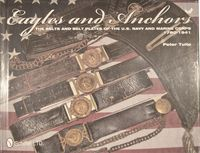 EAGLES & ANCHORS: THE BLETS AND BELT PLATES OF THE US NAVY AND MARINE CORPS 1780-1941