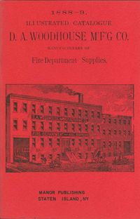 D.A. WOODHOUSE MFG CO. FIRE DEPARTMENT SUPPLY CATALOG