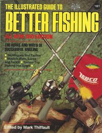 THE ILLUSTRATED GUIDE TO BETTER FISHING