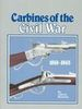 CARBINES OF THE CIVIL WAR. by John D. McAulay