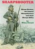 "SHARPSHOOTER - ""HIRAM BERDAN, HIS FAMOUS SHARPSHOOTERS AND THEIR SHARPS RIFLES"""
