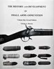 HISTORY AND DEVELOPMENT OF SMALL ARMS AMMUNITION, VOLUME I