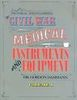 A PICTORIAL ENCYCLOPEDIA OF CIVIL WAR MEDICAL INSTRUMENTS AND EQUIPMENT, VOLUME I
