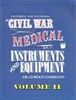 A PICTORIAL ENCYCLOPEDIA OF CIVIL WAR MEDICAL INSTRUMENTS AND EQUIPMENT, VOLUME II
