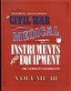 A PICTORIAL ENCYCLOPEDIA OF CIVIL WAR MEDICAL INSTRUMENTS AND EQUIPMENT VOLUME III