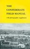 THE CONFEDERATE FIELD MANUAL BY CONFEDERATE ORDNANCE BUREAU 1862