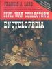 CIVIL WAR COLLECTORS ENCYCLOPEDIA, ARMS, UNIFORMS, & EQUIPMENT OF THE UNION AND CONFEDERACY