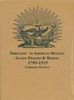 A DIRECTORY OF AMERICAN MILITARY GOODS DEALERS AND MAKERS 1785-1915