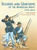 SOLDIERS AND UNIFORMS OF THE AMERICAN ARMY 1775-1954