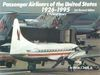PASSENGER AIRLINERS OF THE UNITED STATES - 1926-1991