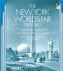 THE NEW YORK WORLD'S FAIR 1939-1940 IN 155 PHOTOGRAPHS
