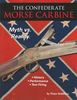 THE CONFEDERATE MORSE CARBINES