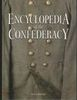 ENCYCLOPEDIA OF THE CONFEDERACY